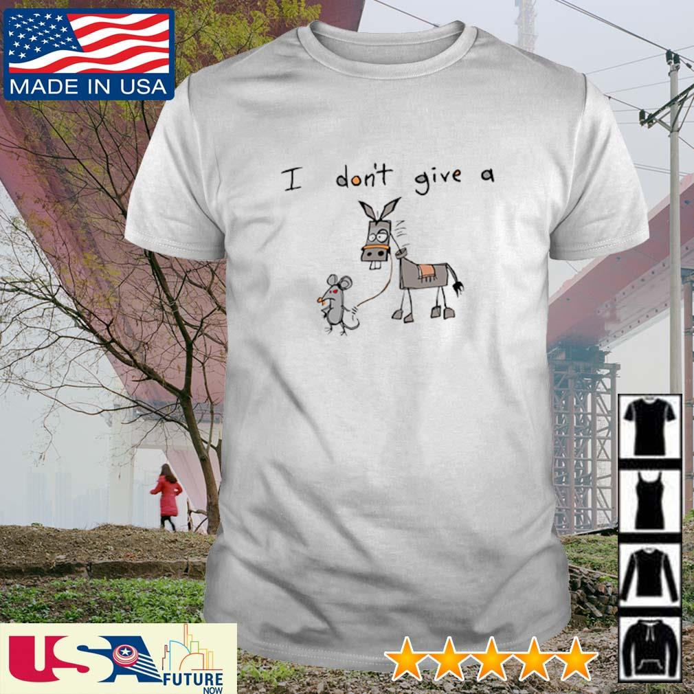 Mouse and Donkey I don't give a shirt