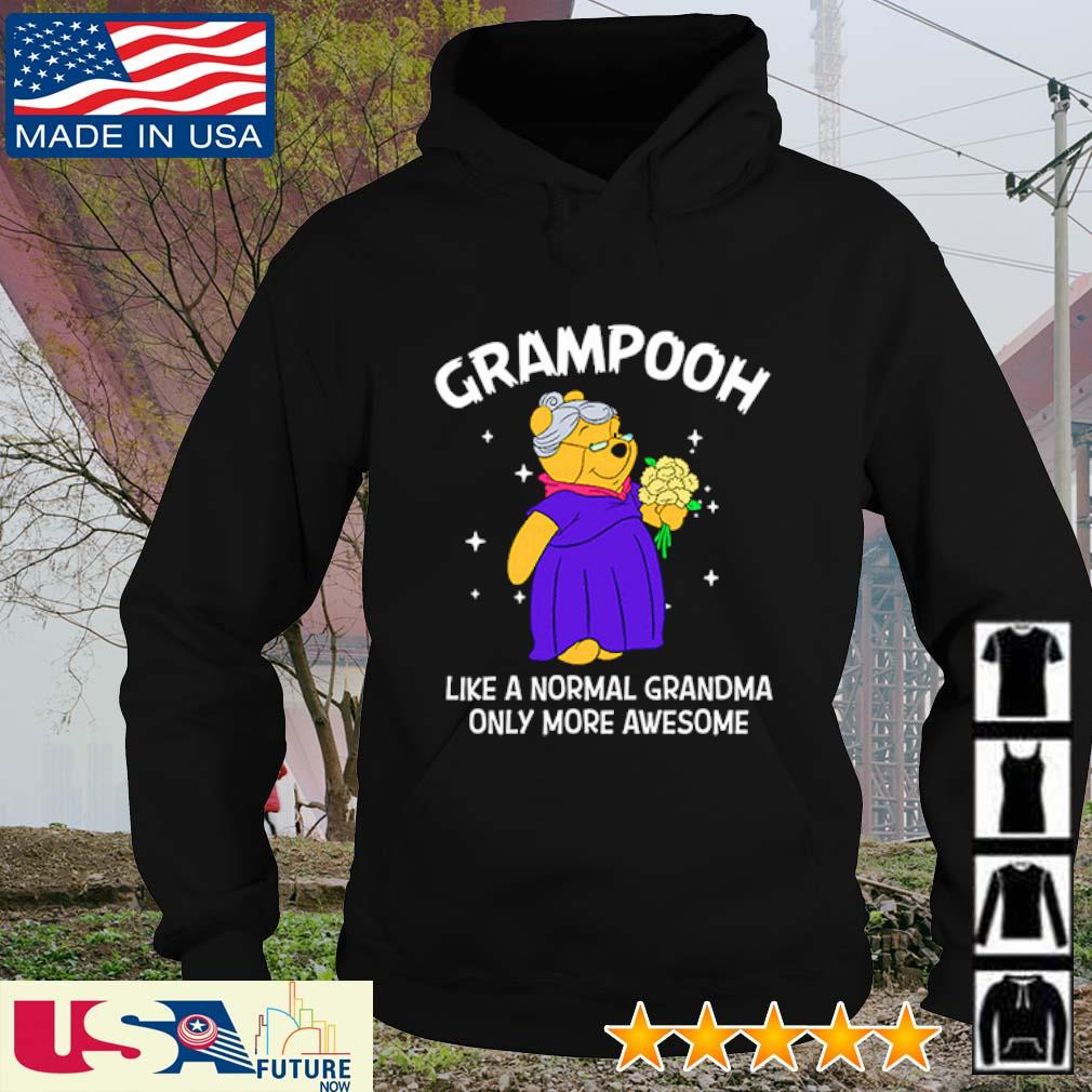 Pooh grampooh like a normal grandma only more awsome s hoodie
