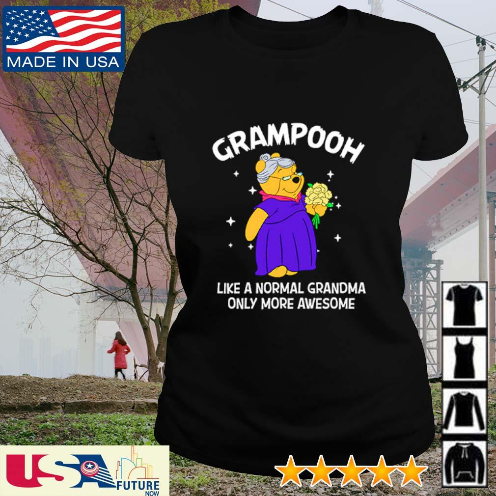 Pooh grampooh like a normal grandma only more awsome s ladies-tee