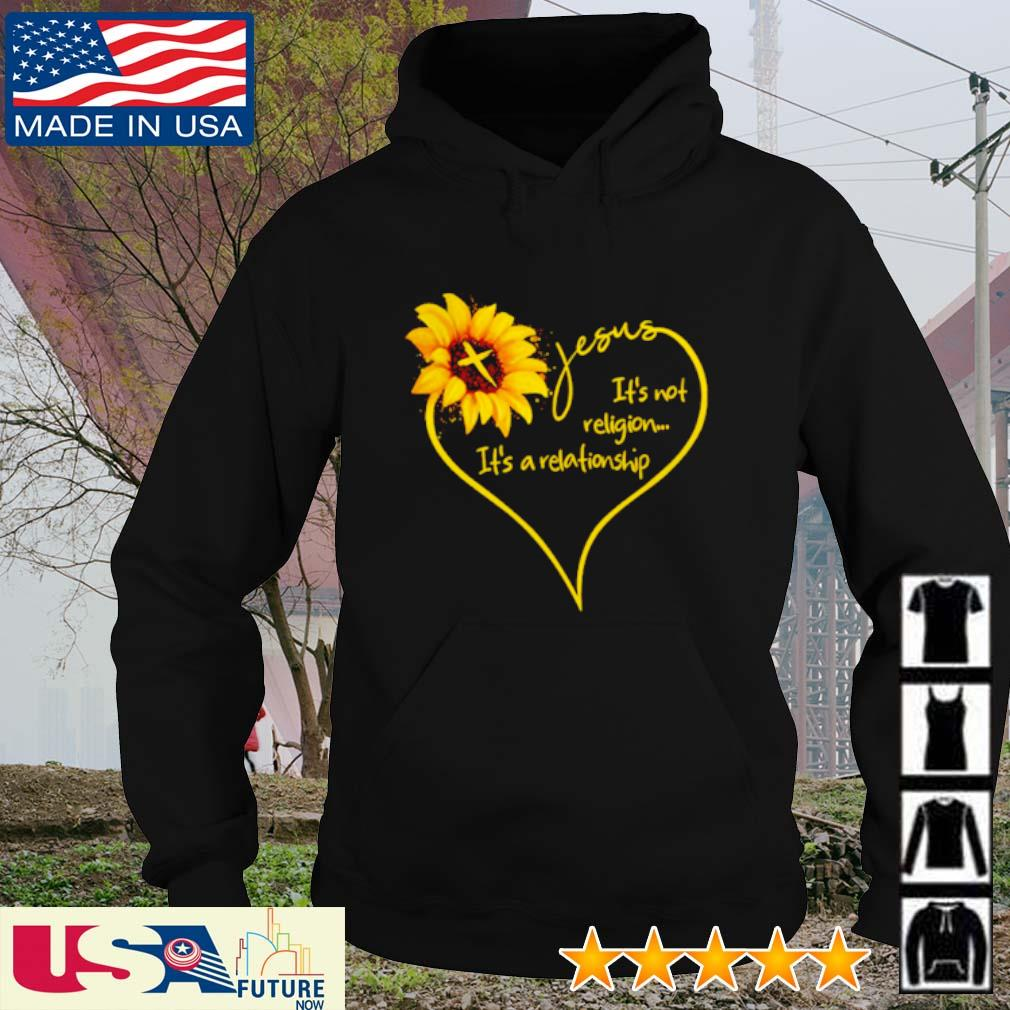 Sunflower Jesus It's not religion It's a relationship s hoodie